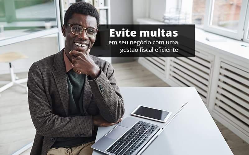 Evite Multas Em Seu Negocio Com Uma Gestao Fiscal Eficiente Post 1 Organização Contábil Lawini - ACM ASSESSORIA CONTÁBIL