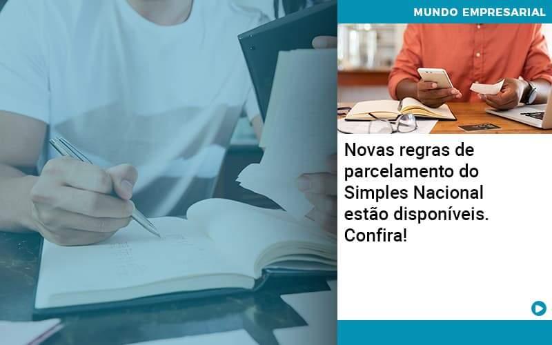 Novas Regras De Parcelamento Do Simples Nacional Estao Disponiveis Confira Organização Contábil Lawini - ACM ASSESSORIA CONTÁBIL