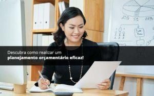 Descubra Como Realizar Um Planejamento Orcamentario Eficaz Psot 1 Organização Contábil Lawini - ACM ASSESSORIA CONTÁBIL