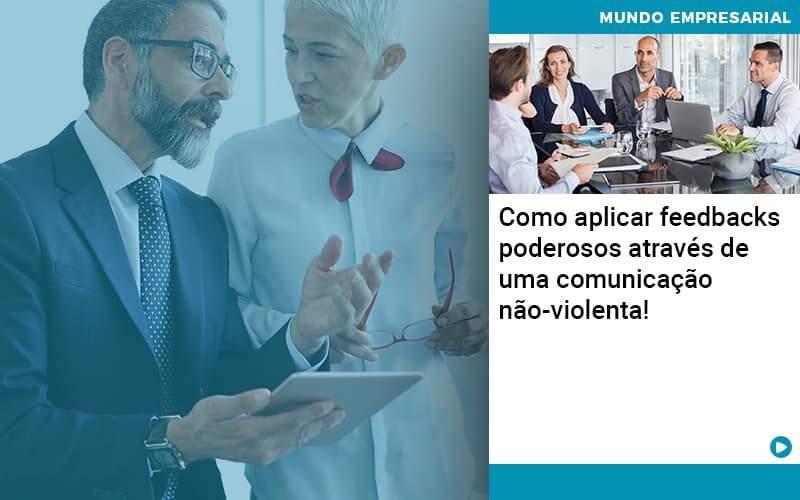 Como Aplicar Feedbacks Poderosos Atraves De Uma Comunicacao Nao Violenta Organização Contábil Lawini - ACM ASSESSORIA CONTÁBIL