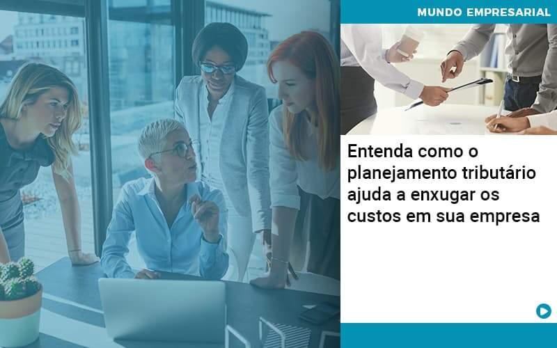 Planejamento Tributario Porque A Maioria Das Empresas Paga Impostos Excessivos Organização Contábil Lawini - ACM ASSESSORIA CONTÁBIL