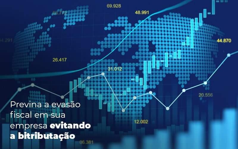 Previna A Evasao Fiscal Em Sua Empresa Evitando A Bitributacao Post 1 Organização Contábil Lawini - ACM ASSESSORIA CONTÁBIL
