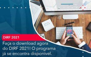 Faca O Dowload Agora Do Dirf 2021 O Programa Ja Se Encontra Disponivel Organização Contábil Lawini - ACM ASSESSORIA CONTÁBIL