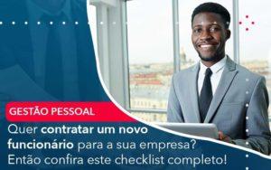 Quer Contratar Um Novo Funcionario Para A Sua Empresa Entao Confira Este Checklist Completo Organização Contábil Lawini - ACM ASSESSORIA CONTÁBIL