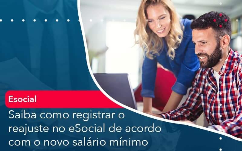 Saiba Como Registrar O Reajuste No E Social De Acordo Com O Novo Salario Minimo Organização Contábil Lawini - ACM ASSESSORIA CONTÁBIL